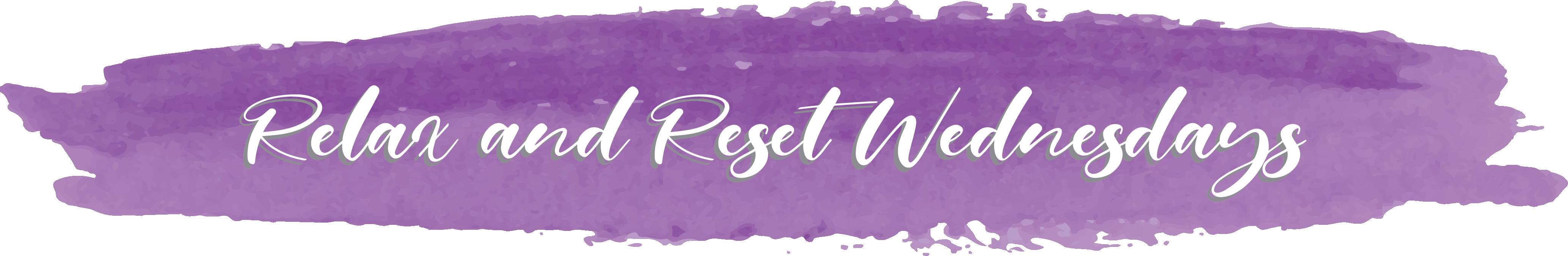 Relax and Reset Wednesdays web header 2019